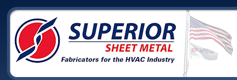 Superior Sheet MEtal Fabricators for the HVAC Industry